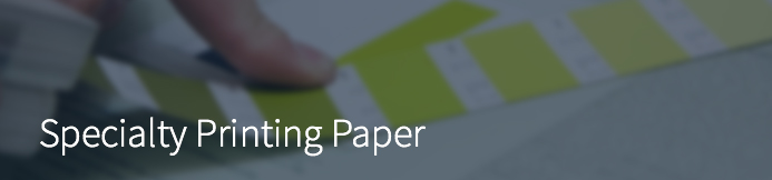 Specialty Printing Paper